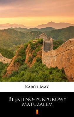 okładka Błękitno-purpurowy Matuzalem. Powieść chińska, Ebook | Karol May