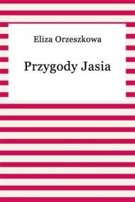 okładka Przygody Jasia. Ebook | EPUB,MOBI | Eliza Orzeszkowa