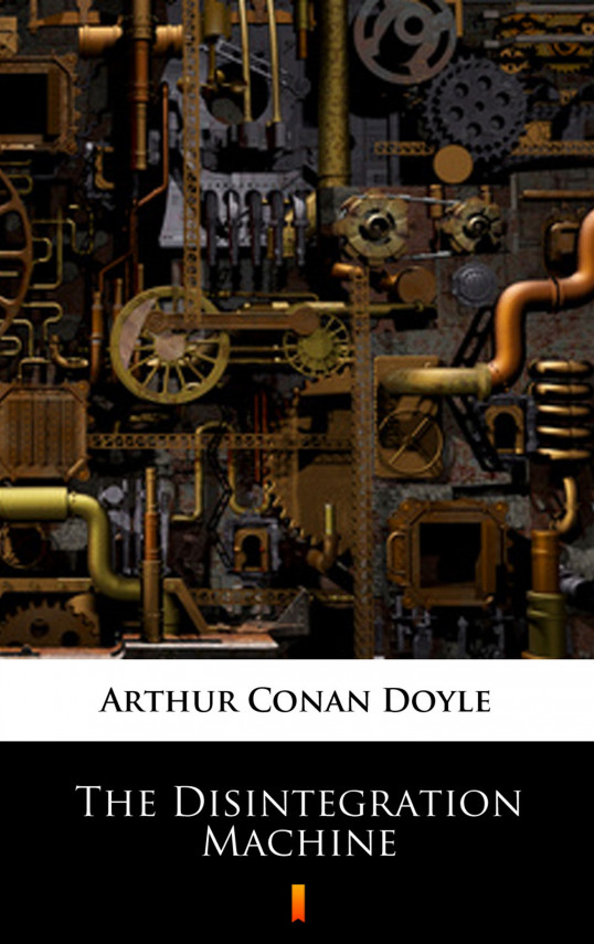 okładka The Disintegration Machineebook   EPUB, MOBI   Arthur Conan Doyle