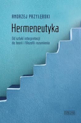 okładka Hermeneutyka. Od sztuki interpretacji do teorii i filozofii rozumienia, Ebook | Andrzej Przyłębski