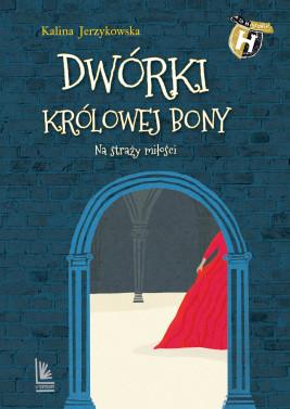 okładka Dwórki królowej Bony, Ebook   Kalina Jerzykowska