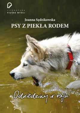 okładka Psy z piekła rodem. odwiedziny w raju, Ebook | Joanna Sędzikowska