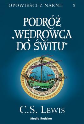"""okładka Opowieści z Narnii (#3). Opowieści z Narnii. Tom 3. Podróż """"Wędrowca do Świtu"""", Ebook   C.S. Lewis"""