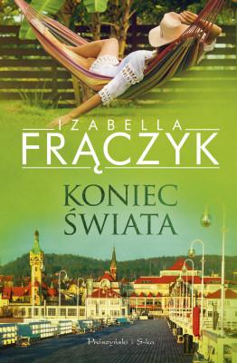 okładka Koniec świata, Ebook | Izabella  Frączyk
