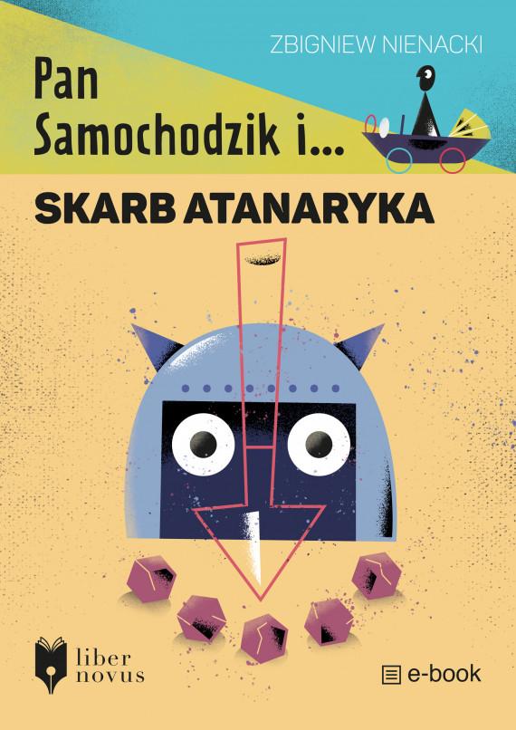 okładka Pan Samochodzik i... (Tom 3). Pan Samochodzik i skarb Atanarykaebook | EPUB, MOBI | Zbigniew Nienacki, Maciej Łazowski, Marcin Nowak