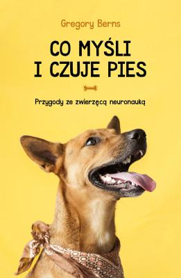 okładka Co myśli i czuje pies. Przygody ze zwierzęcą neuronauką, Ebook | Gregory Berns
