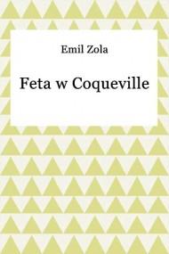 okładka Feta w Coqueville. Ebook | EPUB,MOBI | Emil Zola