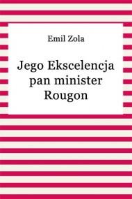okładka Jego Ekscelencja pan minister Rougon. Ebook | EPUB,MOBI | Emil Zola