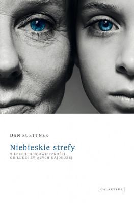 okładka Niebieskie strefy. 9 lekcji długowieczności od ludzi żyjących najdłużej, Ebook | Dan Buettner