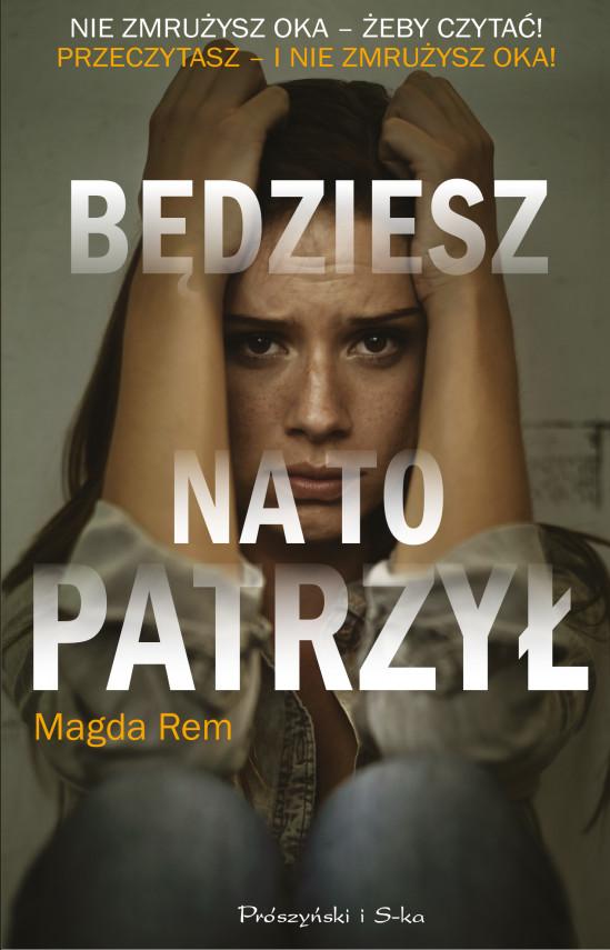 okładka Będziesz na to patrzyłebook | EPUB, MOBI | Magda Rem