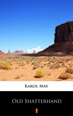okładka Old Shatterhand. Powieść z Dzikiego Zachodu, Ebook | Karol May