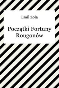 okładka Początki fortuny Rougonów. Ebook | EPUB,MOBI | Emil Zola