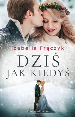 okładka Dziś jak kiedyś, Ebook | Izabella  Frączyk