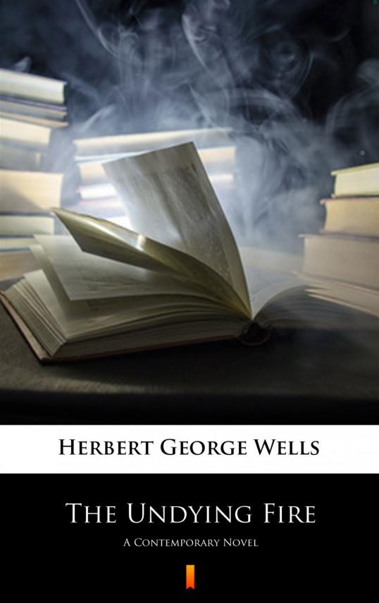 okładka The Undying Fire. A Contemporary Novelebook   EPUB, MOBI   Herbert George Wells