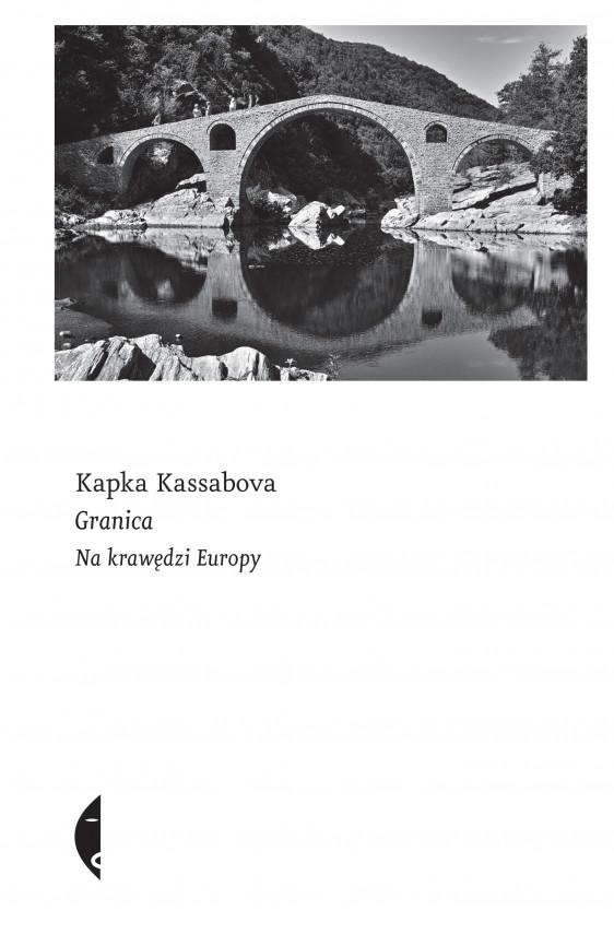 okładka Granica. Na krawędzi Europyebook   EPUB, MOBI   Maciej Kositorny, Kapka Kassabova