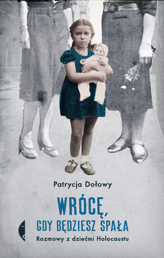 okładka Wrócę, gdy będziesz spała. Rozmowy z dziećmi Holocaustuebook | EPUB, MOBI | Patrycja Dołowy
