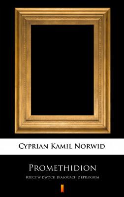 okładka Promethidion. Rzecz w dwóch dialogach z epilogiem, Ebook | Cyprian Kamil Norwid