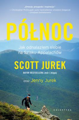 okładka Północ. Jak odnalazłem siebie na szlaku Appalachów, Ebook | Scott Jurek