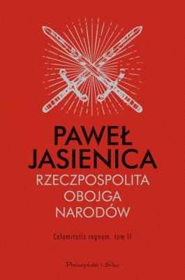 okładka Rzeczpospolita Obojga Narodów. Calamitatis regnum. Tom 2, Ebook | Paweł Jasienica