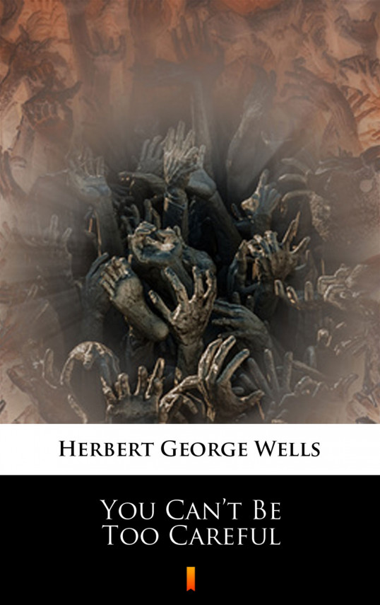 okładka You Can't Be Too Carefulebook | EPUB, MOBI | Herbert George Wells
