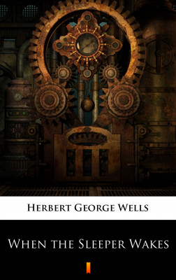 okładka When the Sleeper Wakes, Ebook | Herbert George Wells