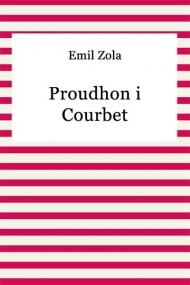 okładka Proudhon i Courbet. Ebook | EPUB,MOBI | Emil Zola