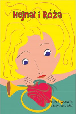 okładka Hejnał i Róża, Ebook | Małgorzata Maj