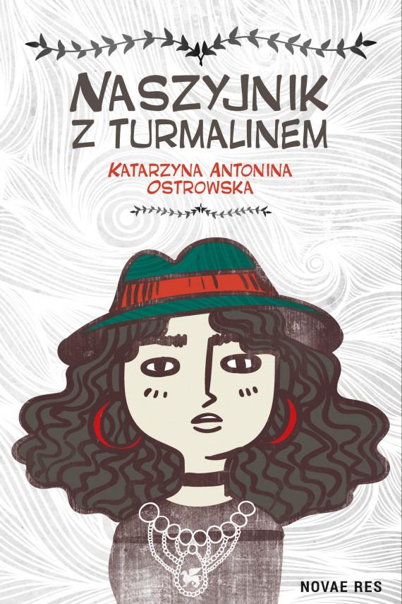 okładka Naszyjnik z turmalinemebook | EPUB, MOBI | Katarzyna Antonina Ostrowska