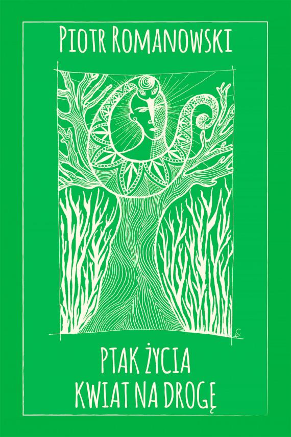 okładka Ptak życia. Kwiat na drogęebook | EPUB, MOBI | Piotr Romanowski