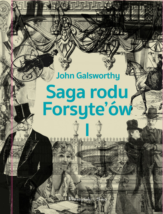 okładka Saga rodu Forsyte`ów. Tom 1. Posiadaczebook | EPUB, MOBI | John Galsworthy, Róża Centnerszwerowa
