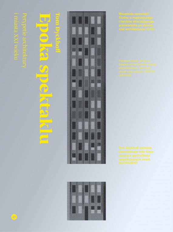 okładka Epoka spektaklu. Perypetie architektury i miasta XXI wiekuebook | EPUB, MOBI | Tom Dyckhoff, Agnieszka Rasmus-Zgorzelska