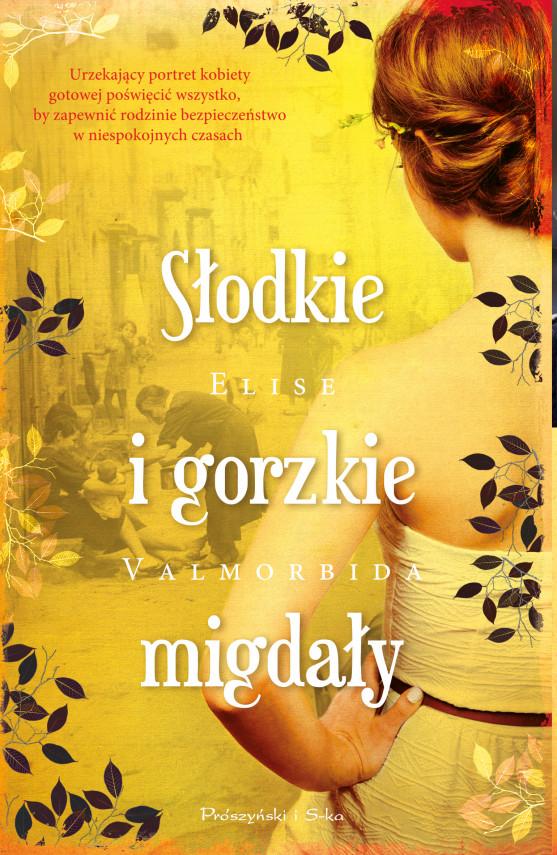 okładka Słodkie i gorzkie migdałyebook | EPUB, MOBI | Magdalena Rychlik, Elise Valmorbida