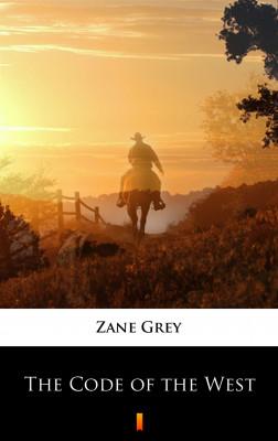 okładka The Code of the West, Ebook   Zane Grey