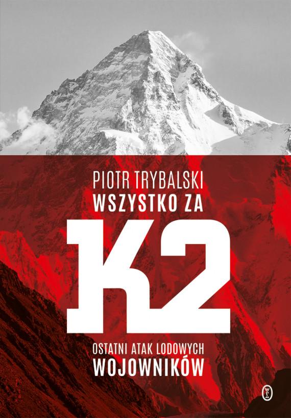 okładka Wszystko za K2. Ostatni atak lodowych wojownikówebook | EPUB, MOBI | Piotr Trybalski