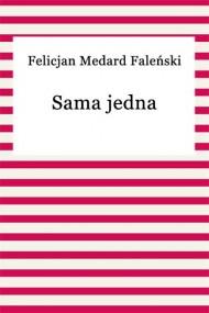 okładka Sama jedna. Ebook | EPUB,MOBI | Felicjan Medard Faleński