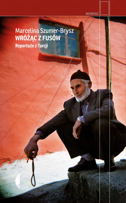 okładka Wróżąc z fusów. Reportaże z Turcjiebook | EPUB, MOBI | Marcelina Szumer-Brysz