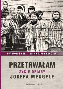 okładka Przetrwałam. Życie ofiary Josefa Mengele, Ebook | Ewa Mozes-Kor, Lisa Rojany-Buccieri