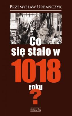 okładka Co się stało w 1018 roku?, Ebook | Przemysław Urbańczyk