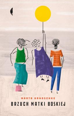 okładka Brzuch Matki Boskiej, Ebook | Marta Handschke