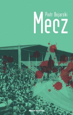okładka Mecz, Ebook | Piotr Bojarski
