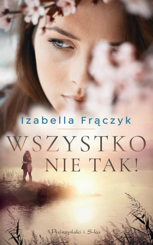 okładka Wszystko nie tak !ebook   EPUB, MOBI   Izabella  Frączyk