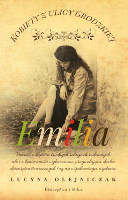 okładka Kobiety z ulicy Grodzkiej. Emilia, Ebook | Lucyna Olejniczak