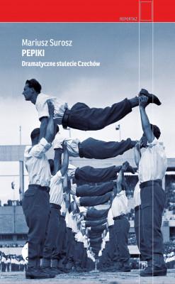 okładka Pepiki. Dramatyczne stulecie Czechów, Ebook | Mariusz Surosz