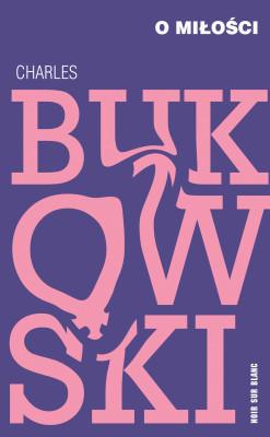 okładka O miłości, Ebook | Charles Bukowski