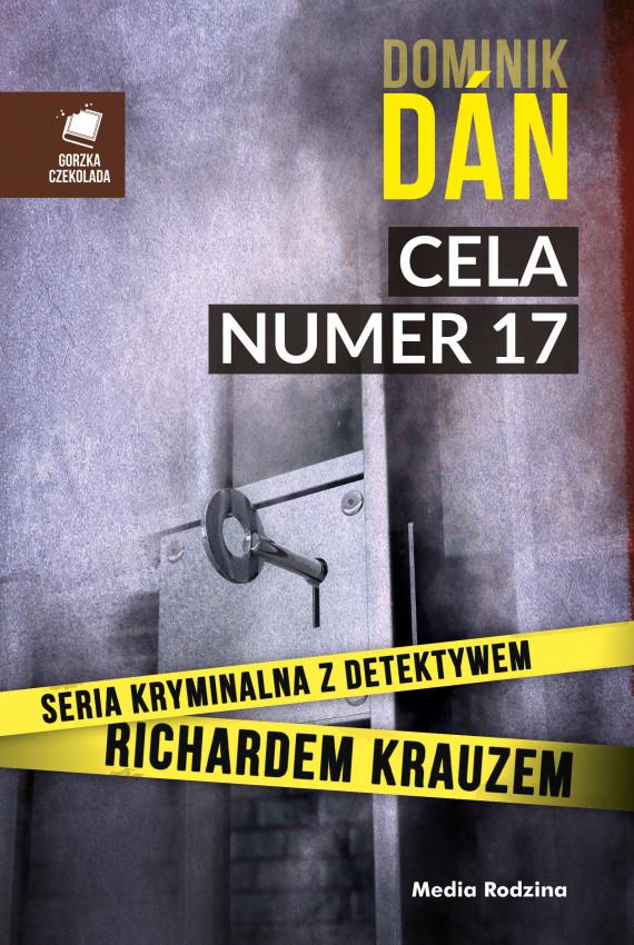 okładka Cela numer 17ebook | EPUB, MOBI | Dominik Dan, Antoni Jeżycki
