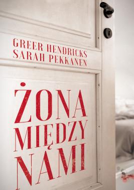 okładka Żona między nami, Ebook   Greer Hendricks, Sarah Pekkanen