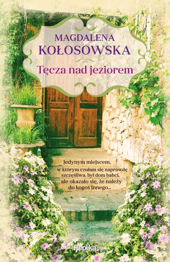 okładka Tęcza nad jezioremebook | EPUB, MOBI | Magdalena Kawka, Magdalena Kołosowska