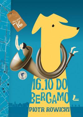 okładka 16.10 do Bergamo, Ebook   Piotr Rowicki