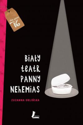 okładka Biały teatr panny Nehemias, Ebook   Zuzanna Orlińska