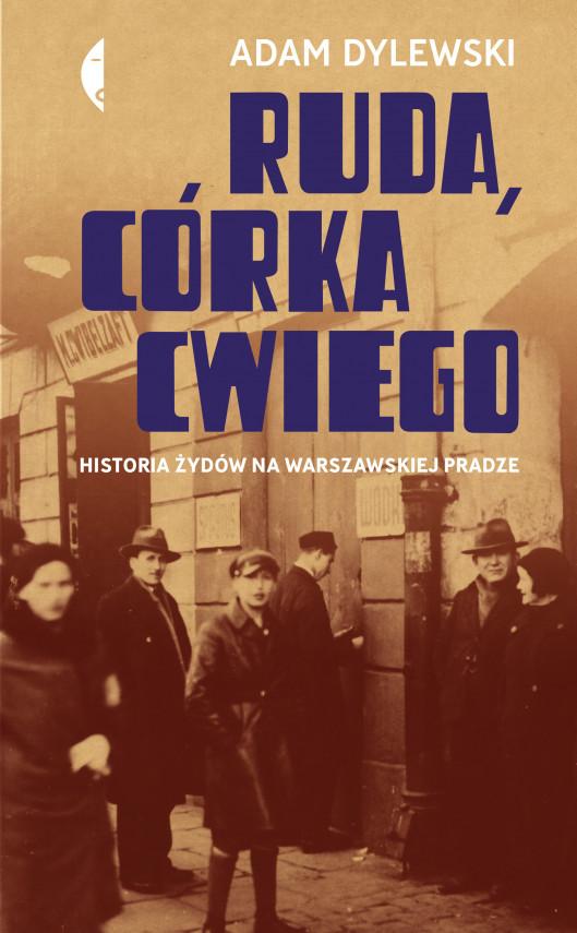 okładka Ruda, córka Cwiego. Historia Żydów na warszawskiej Pradzeebook   EPUB, MOBI   Adam Dylewski